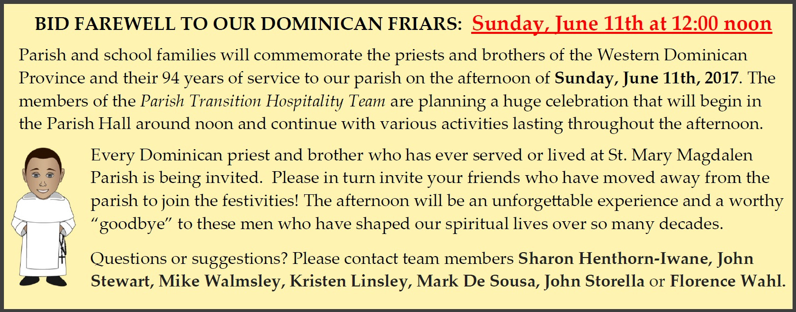 Please see the announcement in the April 16, 2016 Bulletin about the Farewell Celebration for the Dominican Friars, enhanced by a cute cartoon-image of a dark-skninned Dominican friar.