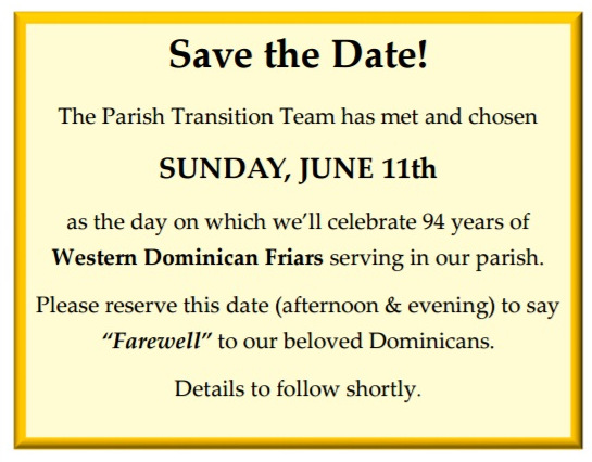 Save the date of June 11th to celebrate 94 years of service to our parish by the Western Dominican Province.