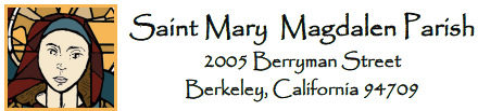 Saint Mary Magdalen Parish - Roman Catholic Community in North Berkeley
